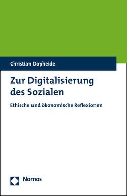Zur Digitalisierung des Sozialen von Dopheide,  Christian
