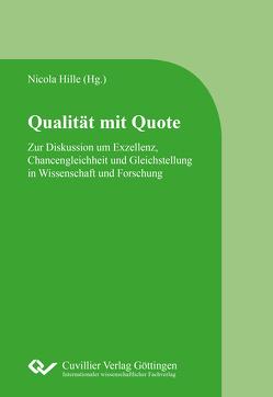 Zur Diskussion um Exzellenz, Chancengleichheit und Gleichstellung in Wissenschaft und Forschung von Hille,  Nicola