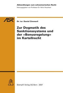 Zur Dogmatik des Sanktionssystems und der 'Bonusregelung' im Kartellrecht von Zimmerli,  Daniel