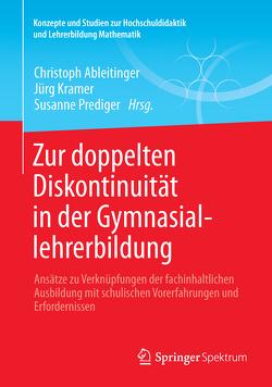 Zur doppelten Diskontinuität in der Gymnasiallehrerbildung von Ableitinger,  Christoph, Kramer,  Jürg, Prediger,  Susanne