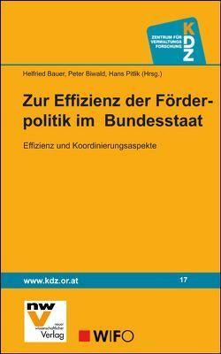 Zur Effizienz der Förderpolitik im Bundesstaat von Bauer,  Helfried, Biwald,  Peter, Pitlik,  Hans, Steffek,  Andrea