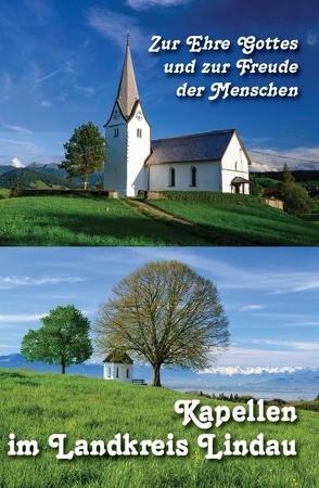 Zur Ehre Gottes und zur Freude der Menschen – Kapellen im Landkreis Lindau