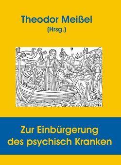 Zur Einbürgerung des psychisch Kranken von Meissel,  Theodor