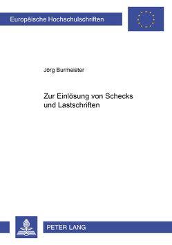 Zur Einlösung von Schecks und Lastschriften von Burmeister,  Jörg