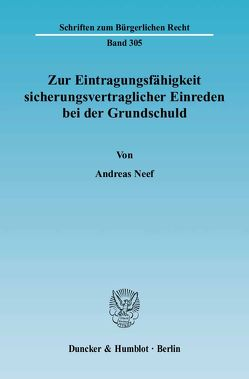 Zur Eintragungsfähigkeit sicherungsvertraglicher Einreden bei der Grundschuld. von Neef,  Andreas