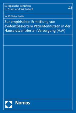 Zur empirischen Ermittlung von evidenzbasiertem Patientennutzen in der Hausarztzentrierten Versorgung (HzV) von Perlitz,  Wolf-Dieter