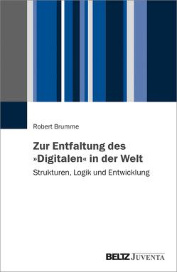 Zur Entfaltung des »Digitalen« in der Welt von Brumme,  Robert