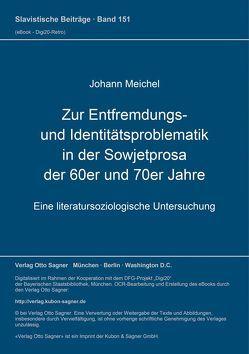 Zur Entfremdungs- und Identitätsproblematik in der Sowjetprosa der 60er und 70er Jahre von Meichel,  Johann