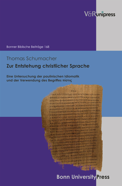 Zur Entstehung christlicher Sprache von Baumann,  Uwe, Becker,  Thomas, Berges,  Ulrich, Hoppe,  Rudolf, Schumacher,  Thomas