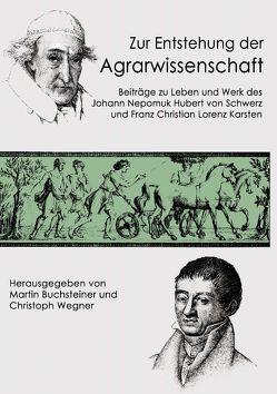 Zur Entstehung der Agrarwissenschaft von Buchsteiner,  Martin, Wegner,  Christoph