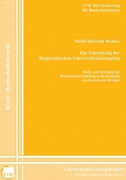 Zur Entstehung der Humboldtschen Universitätskonzeption von Webler,  Wolff D