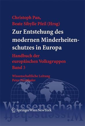 Zur Entstehung des modernen Minderheitenschutzes in Europa von Pan,  Christoph, Pfeil,  Beate Sibylle