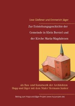 Zur Entstehungsgeschichte der Gemeinde in Klein Borstel und der Kirche Maria-Magdalenen von Glessmer,  Uwe, Jäger,  Emmerich