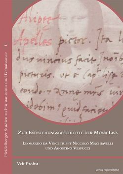 Zur Entstehungsgeschichte der Mona Lisa von Probst,  Veit