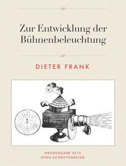 Zur Entwicklung der Bühnenbeleuchtung von Frank,  Dieter