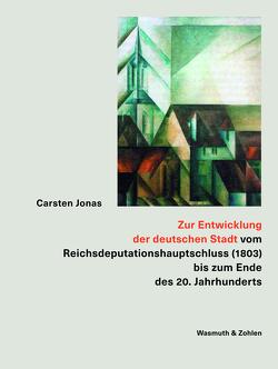 Zur Entwicklung der deutschen Stadt von Jonas,  Carsten