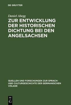 Zur Entwicklung der historischen Dichtung bei den Angelsachsen von Abegg,  Daniel