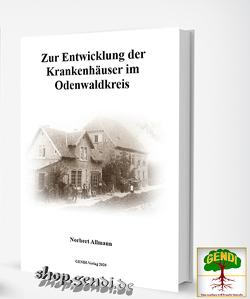 Zur Entwicklung der Krankenhäuser im Odenwaldkreis von Allmann,  Norbert