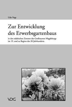 Zur Entwicklung des Erwerbsgartenbaus von Vogt,  Udo