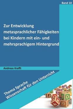 Zur Entwicklung metasprachlicher Fähigkeiten bei Kindern mit ein- und mehrsprachigem Hintergrund von Krafft,  Andreas