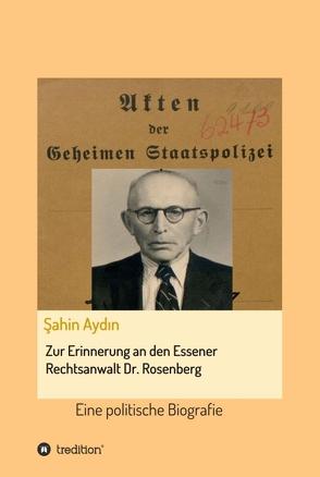 Zur Erinnerung an den Essener Rechtsanwalt Dr. Rosenberg von Aydin,  Sahin