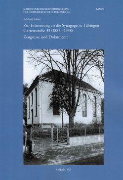 Zur Erinnerung an die Synagoge in Tübingen Gartenstraße 33 (1882-1938) von Schlott,  Adelheid