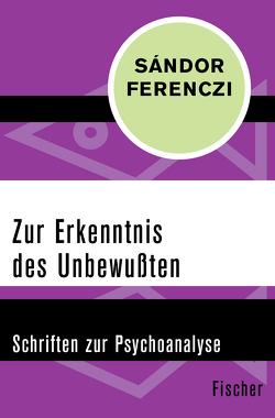Zur Erkenntnis des Unbewußten von Dahmer,  Helmut, Ferenczi,  Sándor