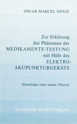 Zur Erklärung des Phänomens der Medikamente-Testung mit Hilfe des Elektroakupunkturgeräts von Hinze,  Oscar Marcel
