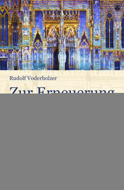 Zur Erneuerung der Kirche von Voderholzer,  Rudolf