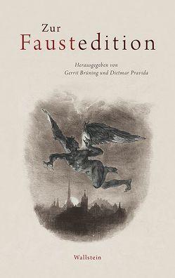 Zur Faustedition von Brüning,  Gerrit, Goethe,  Johann Wolfgang, Pravida,  Dietmar