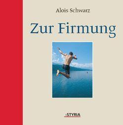 Zur Firmung von Schwarz,  Alois
