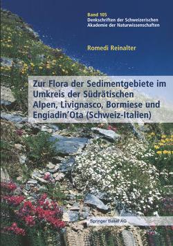 Zur Flora der Sedimentgebiete im Umkreis der Südrätischen Alpen, Livignasco, Bormiese und Engiadin'Ota (Schweiz-Italien) von Reinalter,  Romedi
