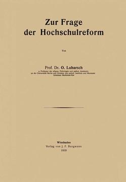 Zur Frage der Hochschulreform von Lubarsch,  O.