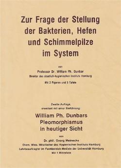 Zur Frage der Stellung der Bakterien, Hefen und Schimmelpilze im System von Dunbar,  William, Meinecke,  Goerg