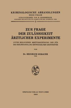Zur Frage der Zulässigkeit Ärztlicher Experimente von Gebauer,  Heinrich