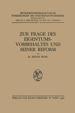Zur Frage des Eigentumsvorbehaltes und Seiner Reform von Findeisen,  F., Mohl,  Edgar, Oberparleiter,  K.