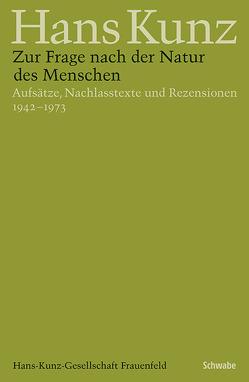 Zur Frage nach der Natur des Menschen von Kunz,  Hans, Singer,  Jörg