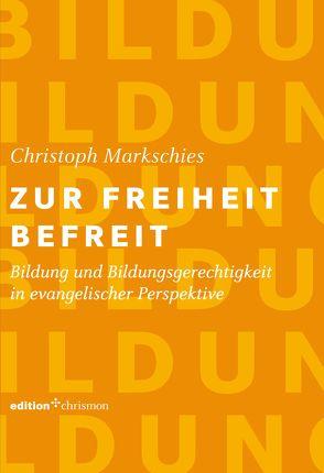 Zur Freiheit befreit von Markschies,  Christoph