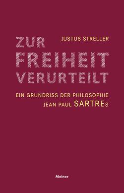 Zur Freiheit verurteilt von Streller,  Justus