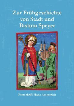 Zur Frühgeschichte von Stadt und Bistum Speyer von Fandel,  Thomas, Kemper,  Joachim, Möller,  Lenelotte