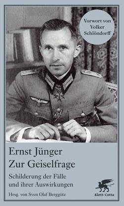 Zur Geiselfrage von Berggötz,  Sven O, Jünger,  Ernst, Schlöndorff,  Volker
