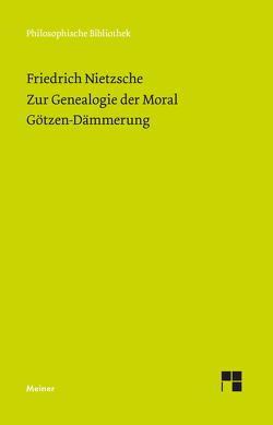 Zur Genealogie der Moral (1887). Götzen-Dämmerung (1889) von Nietzsche,  Friedrich, Scheier,  Claus-Artur