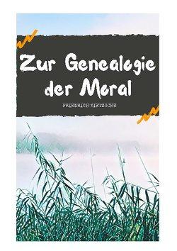 Zur Genealogie der Moral von Nietzsche,  Friedrich