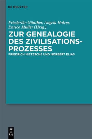 Zur Genealogie des Zivilisationsprozesses von Günther,  Friederike Felicitas, Holzer,  Angela, Müller,  Enrico