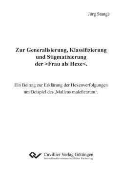 Zur Generalisierung, Klassifizierung und Stigmatisierung der >Frau als Hexe<. von Stange,  Jörg