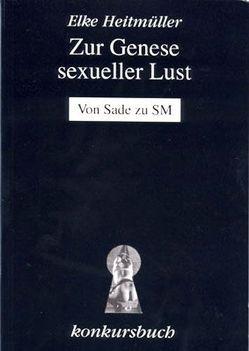 Zur Genese sexueller Lust von Heitmüller,  Elke