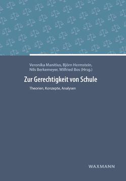 Zur Gerechtigkeit von Schule von Berkemeyer,  Nils, Bos,  Wilfried, Hermstein,  Björn, Manitius,  Veronika