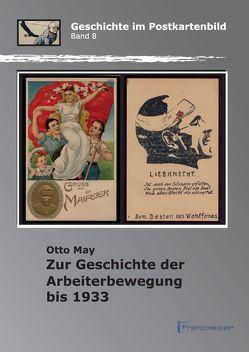 Zur Geschichte der Arbeiterbewegung bis 1933 von May,  Otto