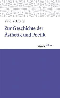 Zur Geschichte der Ästhetik und Poetik von Hösle,  Vittorio
