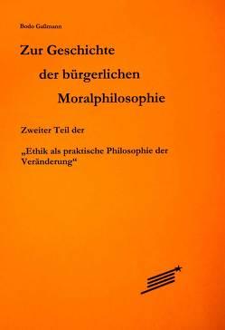Zur Geschichte der bürgerlichen Moralphilosophie von Gaßmann,  Bodo